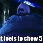 How it Feels to Chew 5 Gum ?