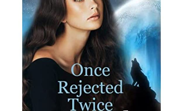 Once Rejected Twice the Desired